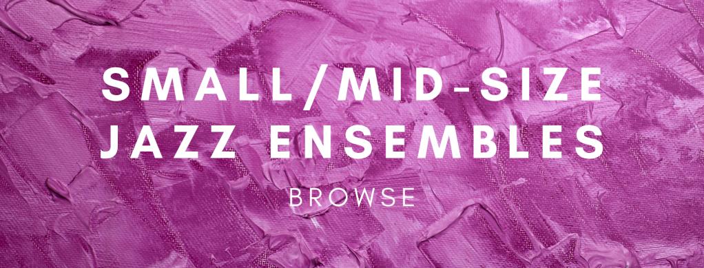 Small/Mid-Size Jazz Ensembles